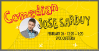 Comedian Jose Sarduy February 26
